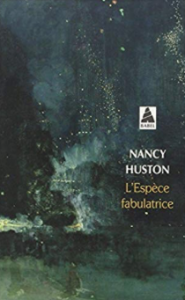 Nancy-Huston-Lespecefabulatrice